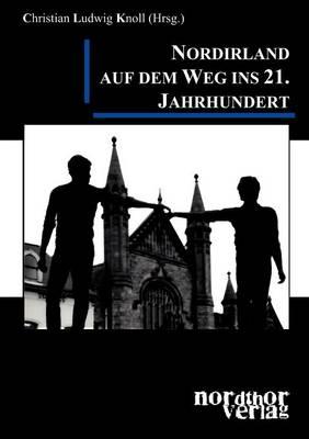 Nordirland Auf Dem Weg Ins 21. Jahrhundert (Paperback)
