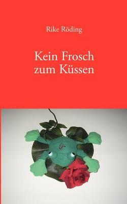 Kein Frosch zum Kussen (Paperback)
