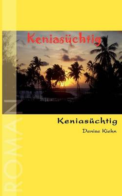 Keniasuchtig (Paperback)