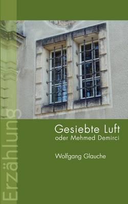 Gesiebte Luft oder Mehmed Demirci (Paperback)