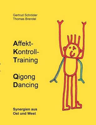 Affekt-Kontroll-Training Qigong Dancing (Paperback)