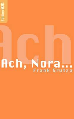 Ach, Nora... (Paperback)