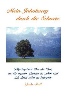 Mein Jakobsweg Durch Die Schweiz (Paperback)