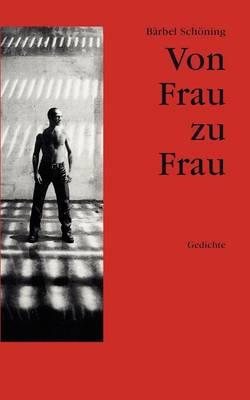 Von Frau zu Frau: Gedichte (Paperback)
