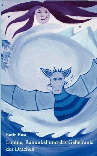 Lupine, Ranunkel Und Das Geheimnis Des Drachen (Paperback)