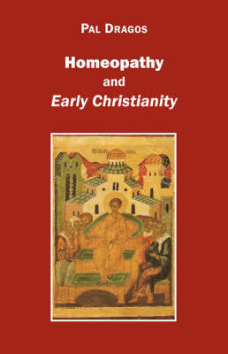 Homeopathy and Early Christianity (Paperback)