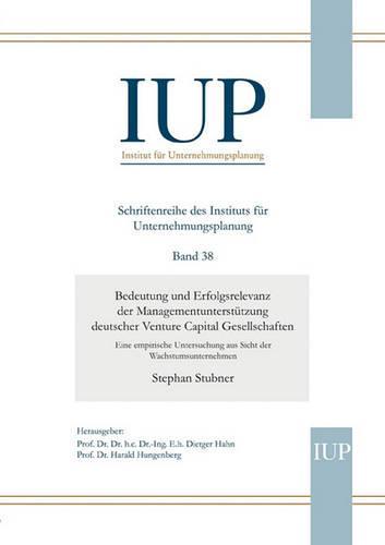 Bedeutung Und Erfolgsrelevanz Der Managementunterstutzung Deutscher Venture Capital Gesellschaften (Paperback)