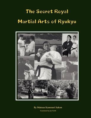 The Secret Royal Martial Arts of Ryukyu (Paperback)