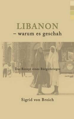 Libanon - Warum Es Geschah (Paperback)