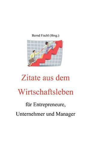 Zitate Aus Dem Wirtschaftsleben (Paperback)