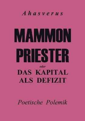 Mammonpriester: oder Das Kapital als Defizit (Paperback)