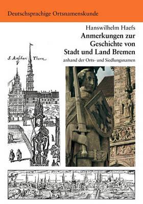 Anmerkungen Zur Geschichte Von Stadt Und Land Bremen (Paperback)