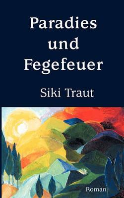 Paradies Und Fegefeuer (Paperback)