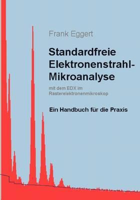 Standardfreie Elektronenstrahl-Mikroanalyse (Mit Dem Edx Im Rasterelektronenmikroskop) (Paperback)