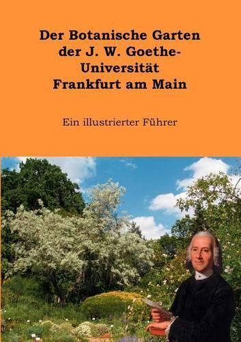 Der Botanische Garten Der J.W. Goethe-Universit T Frankfurt Am Main (Paperback)