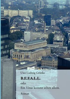 B.E.F.A.L.L.: oder Ein Virus kommt selten allein (Paperback)