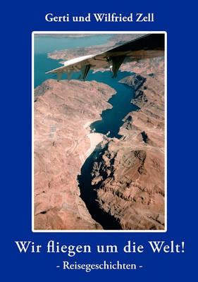 Wir Fliegen Um Die Welt (Paperback)