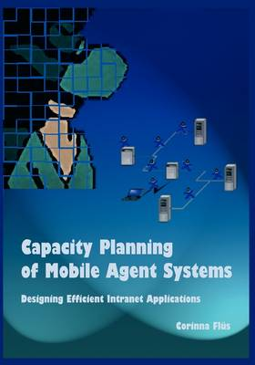 Capacity Planning of Mobile Agent Systems (Paperback)