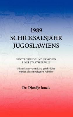 1989 - Schicksalsjahr Jugoslawiens (Paperback)