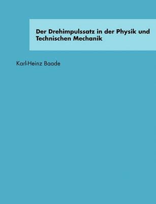 Der Drehimpulssatz in Der Physik Und Technischen Mechanik (Paperback)