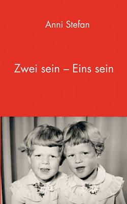 Zwei Sein - Eins Sein (Paperback)