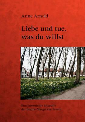 Liebe Und Tue, Was Du Willst (Paperback)