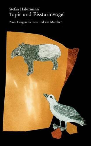 Tapir Und Eissturmvogel (Paperback)
