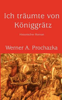 Ich Trumte Von Kniggrtz (Paperback)