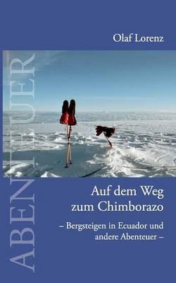 Auf Dem Weg Zum Chimborazo (Paperback)