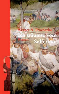 Ich Trumte Von Solferino (Paperback)