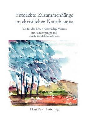 Entdeckte Zusammenhange Im Christlichen Katechismus (Paperback)