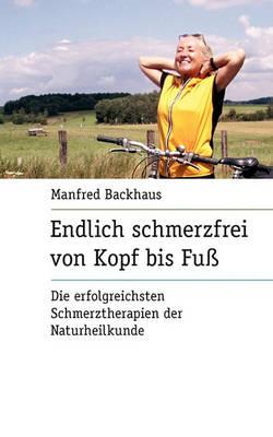 Endlich Schmerzfrei Von Kopf Bis Fuss (Paperback)