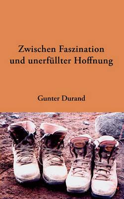 Zwischen Faszination Und Unerfllter Hoffnung (Paperback)