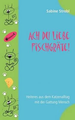 Ach Du Liebe Fischgrte (Paperback)