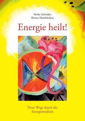 Energie Heilt ! (Paperback)