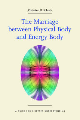 The Marriage Between Physical Body and Energy Body (Paperback)