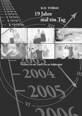 19 Jahre mal ein Tag: Portfolio von der Geburt bis zur Volljahrigkeit (Paperback)