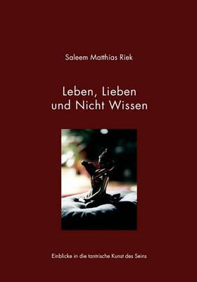 Leben, Lieben Und Nicht Wissen (Paperback)