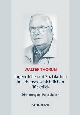 Jugendhilfe Und Sozialarbeit Im Lebensgeschichtlichen Rckblick (Paperback)
