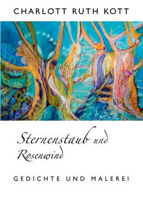 Sternenstaub Und Rosenwind (Paperback)