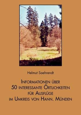 Informationen Uber 50 Interessante -Rtlichkeiten Fur Ausfl GE Im Umkreis Von Hann. M Nden (Paperback)