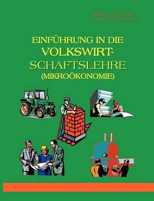 Einf Hrung in Die Volkswirtschaftslehre (Mikro Konomie) (Paperback)