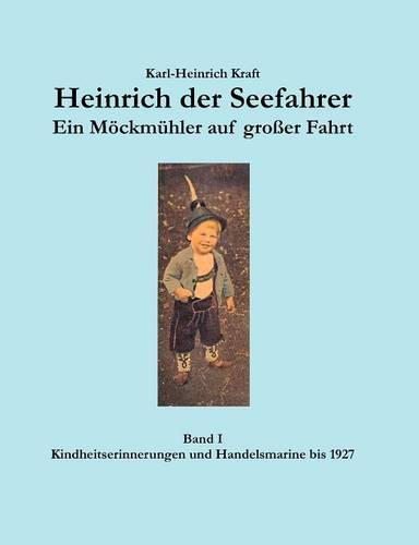 Heinrich Der Seefahrer - Ein M Ckm Hler Auf Gro Er Fahrt (Paperback)