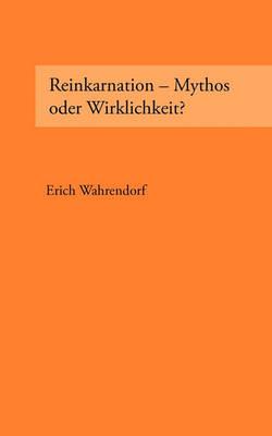 Reinkarnation - Mythos Oder Wirklichkeit? (Paperback)