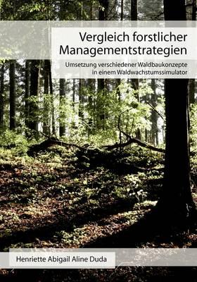 Vergleich Forstlicher Managementstrategien (Paperback)