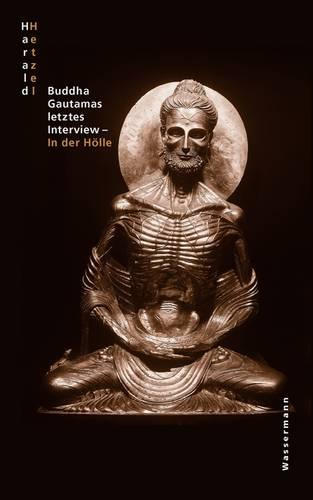 Buddha Gautamas Letztes Interview - In Der H Lle (Paperback)