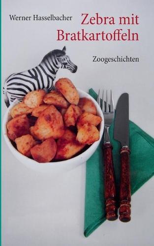 Zebra Mit Bratkartoffeln (Paperback)