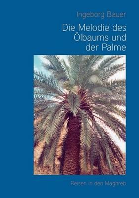 Die Melodie Des Lbaums Und Der Palme (Paperback)