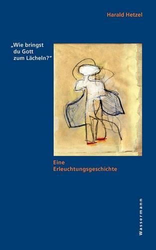 Wie Bringst Du Gott Zum Lcheln? (Paperback)