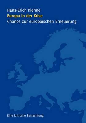 Europa in Der Krise - Chance Zur Europaischen Erneuerung (Paperback)